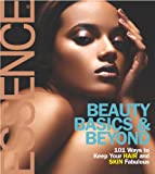 img - for Essence: Beauty Basics & Beyond: 101 Ways to Keep Your Hair and Skin Fabulous book / textbook / text book