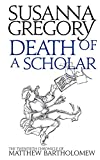 Death of a Scholar: The Twentieth Chronicle of Matthew Bartholomew (Chronicles of Matthew Bartholomew)