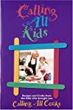 Calling All Kids: From the Folks Who Brought You Calling All Cooks