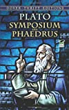 Symposium and Phaedrus (0486277984) by Plato
