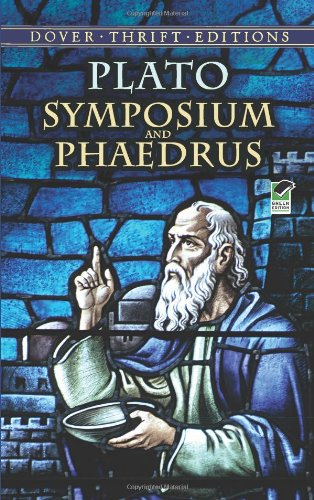 Symposium and Phaedrus (Dover Thrift Editions)