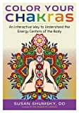img - for Color Your Chakras: An Interactive Way to Understand the Energy Centers of the Body book / textbook / text book