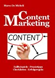 img - for Content Marketing: Erfolgserprobte Praxistipps f r ein erfolgreiches Content Marketing aus der Praxis f r die Praxis (German Edition) book / textbook / text book