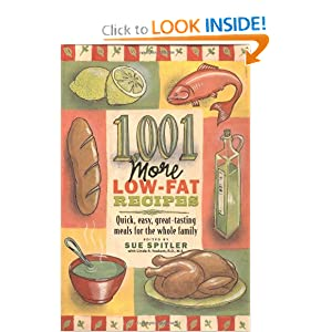 1,001 More Low-Fat Recipes Sue Spitler and R.D. Linda R. Yoakam
