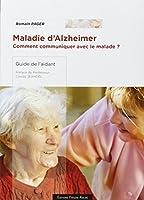 Maladie d'Alzheimer. Comment communiquer avec le malade ?