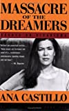 Massacre of the Dreamers: Essays on Xicanisma (0452274249) by Castillo, Ana