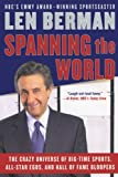 Spanning the World: The Crazy Universe of Big-Time Sports, All-Star Egos, and Hall of Fame Bloopers
