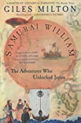 Samurai William: The Adventurer Who Unlocked Japan: Amazon.co.uk: Giles Milton: Books