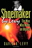 Shoemaker by Levy: The Man Who Made an Impact (0691113254) by Levy, David H.