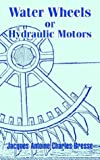 Water Wheels or Hydraulic Motors