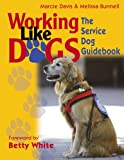 Working Like Dogs: The Service Dog Guidebook