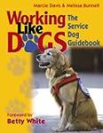 Working Like Dogs: The Service Dog Gu...