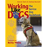 Working Like Dogs: The Service Dog Guidebook ~ Marcie Davis
