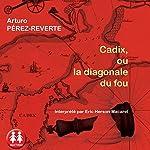 Cadix, ou la diagonale du fou | Arturo Pérez-Reverte