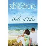 Shades of Blue ~ Karen Kingsbury