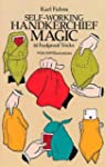 Self-Working Handkerchief Magic: 61 F...