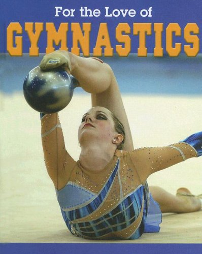 Gymnastics (For the Love of Sports)