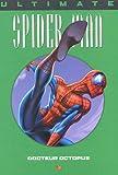 echange, troc Brian-Michael Bendis, Mark Bagley - Ultimate Spider-Man, Tome 8 : Docteur Octopus