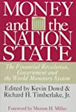 Money and the Nation State: The Financial Revolution, Government, and the World Monetary System (Independent Studies in Political Economy)