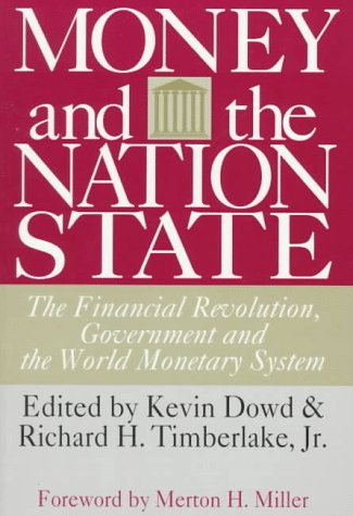 money-and-the-nation-state-the-financial-revolution-government-and-the-world-monetary-system