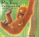 echange, troc Sally Grindley, John Butler - Petit Tang, l'orang-outang