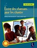 echange, troc Nathalie Moisson-Doucet, Jean-Laurent Pinot - Ecrire des chansons pour les chanter (Avec 1 CD audio)