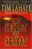 The Secret on Ararat (Babylon Rising, Book 2) (0553803239) by LaHaye, Tim