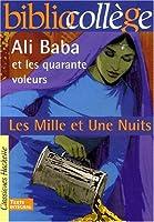 Les Mille et Une Nuits. : Ali Baba et les quarante voleurs
