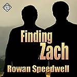 Finding Zach | Rowan Speedwell