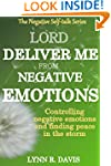 Lord Deliver Me From Negative Emotion...