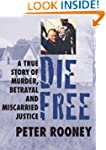 Die Free: A True Story of Murder, Bet...