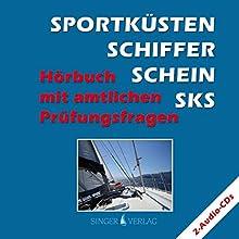 Sportküstenschifferschein (SKS). Hörbuch mit amtlichen Prüfungsfragen Hörbuch von Rudi Singer Gesprochen von: Djamil Deininger