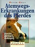 img - for Atemwegserkrankungen des Pferdes. Ursachen, Symptome, Behandlung, Vorbeugung. book / textbook / text book
