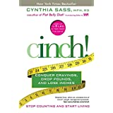 Cinch!: Conquer Cravings, Drop Pounds, and Lose Inchesby Cynthia Sass