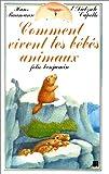 echange, troc Hans Baumann - Comment vivent les bébés animaux