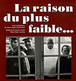 echange, troc Jean-Louis Courtinat, Emmanuel Hirsch, Hélène Bost-Hourticq - La raison du plus faible...