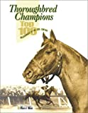 img - for Thoroughbred Champions: Top 100 Racehorses of the 20th Century book / textbook / text book