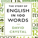 The Story of English in 100 Words (Un...