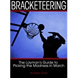 Bracketeering: The Layman's Guide to Picking the Madness in March