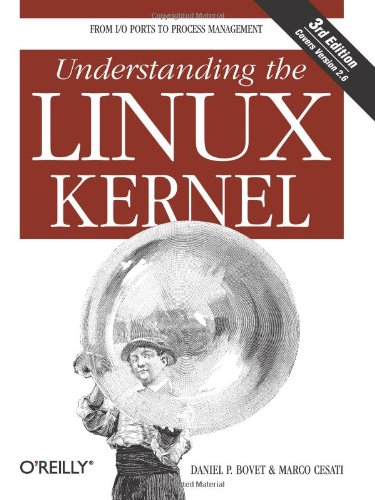Understanding the Linux Kernel, Third Edition: Daniel P. Bovet, Marco Cesati: 9780596005658: Amazon.com: Books
