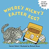 Where's Nicky's Easter Egg (Lift-The-Flap Books!)