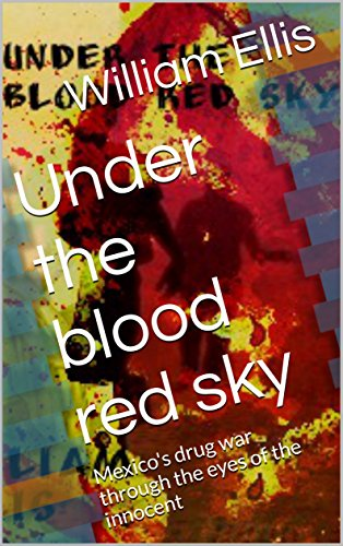 under-the-blood-red-sky-mexicos-drug-war-through-the-eyes-of-the-innocent