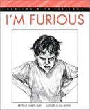 I'm Furious (Dealing with Feelings)