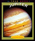 Jupiter (True Books: Space) (0516211536) by Brimner, Larry Dane