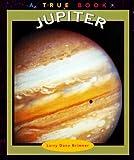 Jupiter (True Books: Space) (0516211536) by Brimner, Larry Dane