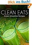 Green Smoothie Recipes (Clean Eats) (...