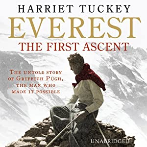 Everest - The First Ascent | [Harriet Tuckey]