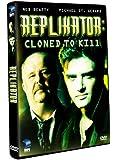 Replikator: Cloned to Kill