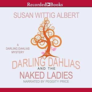 The Darling Dahlias and the Naked Ladies | [Susan Wittig Albert]