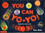 You Can Yo-Yo! Twenty-five tricks to...